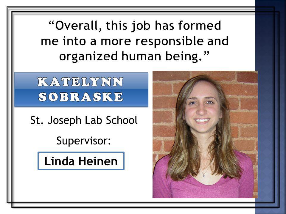 St. Joseph Lab School Supervisor: Linda Heinen