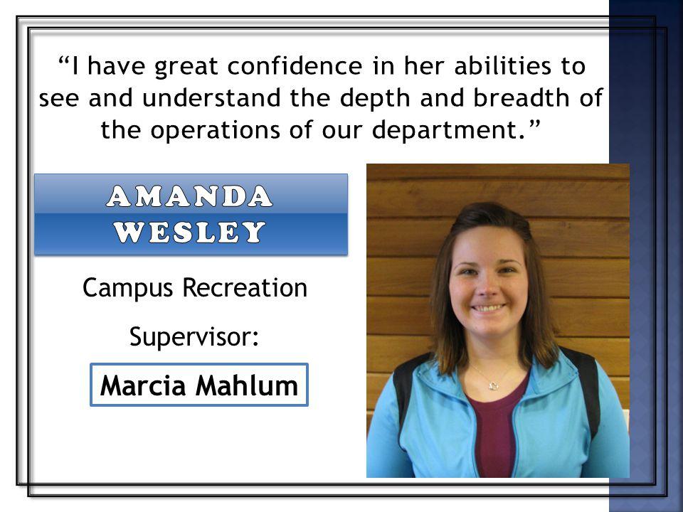 Campus Recreation Supervisor: Marcia Mahlum