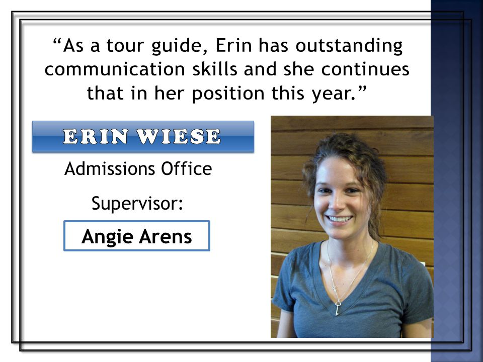 Admissions Office Supervisor: Angie Arens