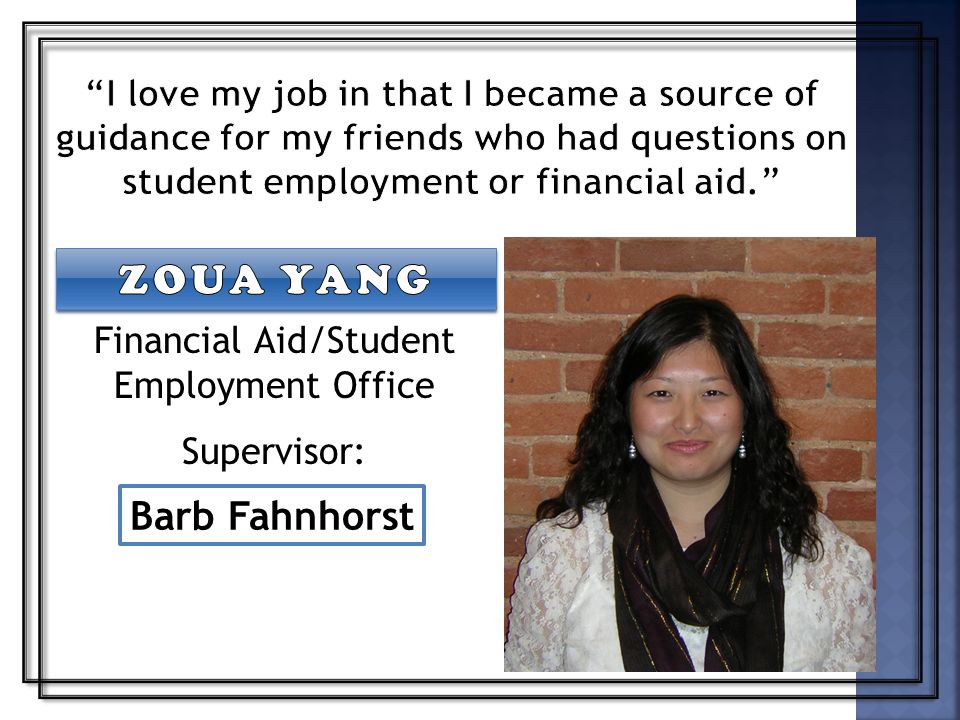 Financial Aid/Student Employment Office Supervisor: Barb Fahnhorst