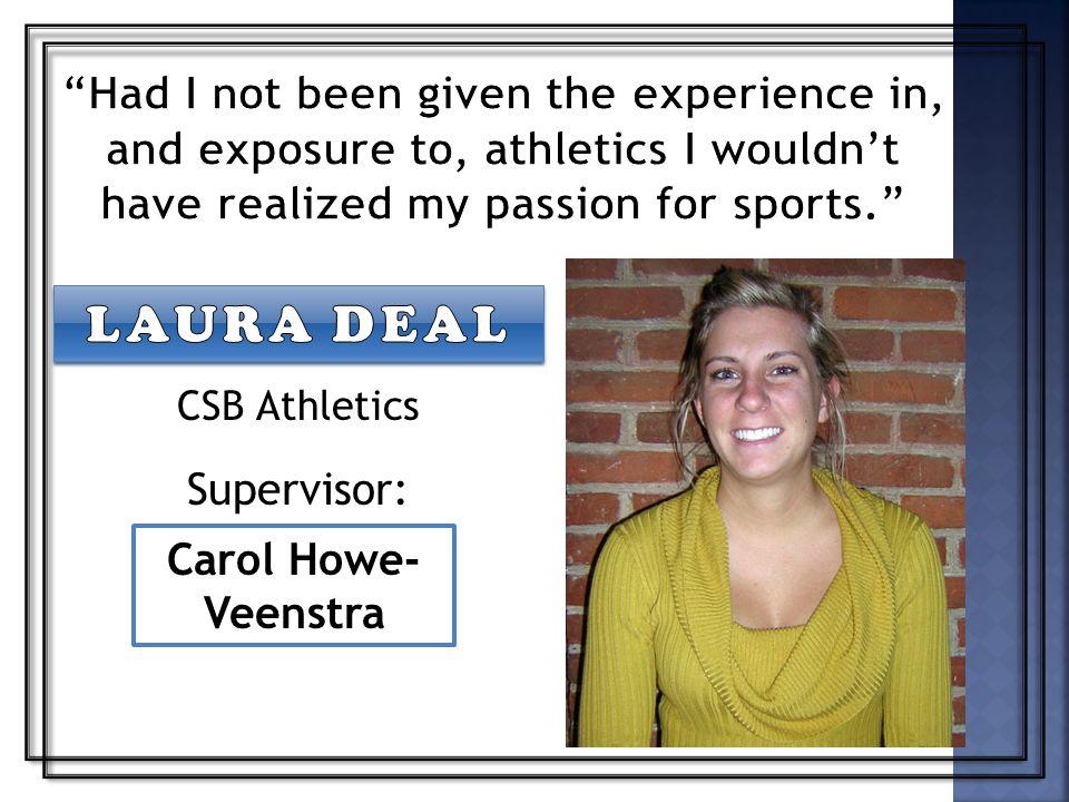 Carol Howe- Veenstra CSB Athletics Supervisor:
