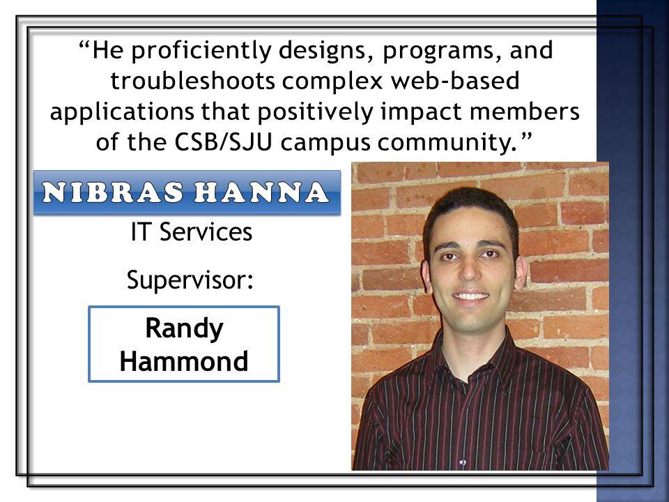IT Services Supervisor: Randy Hammond