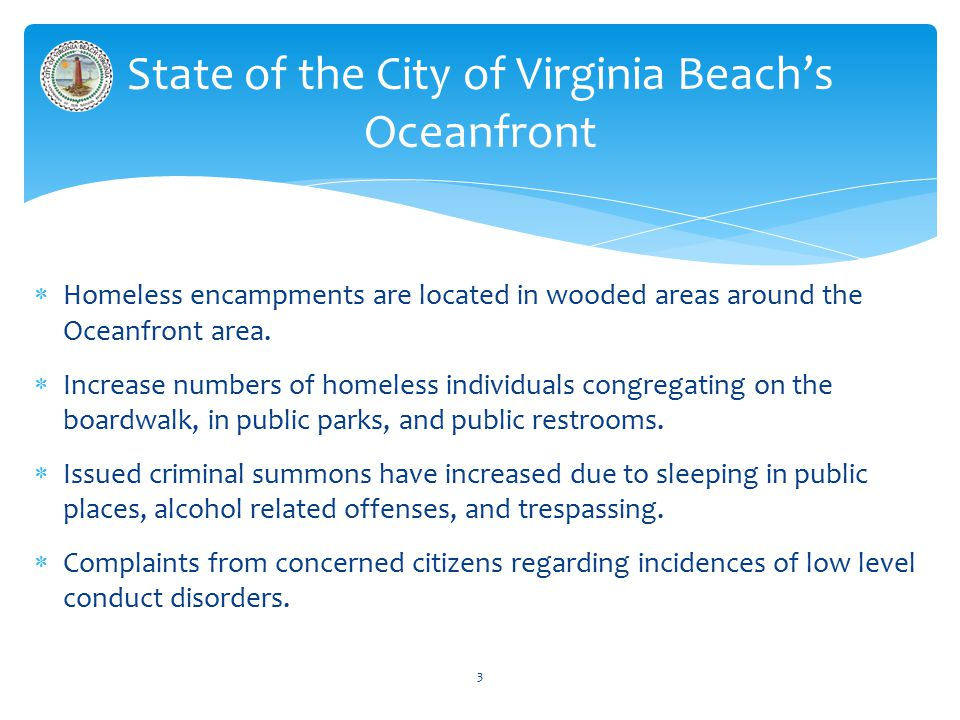  Homeless encampments are located in wooded areas around the Oceanfront area.