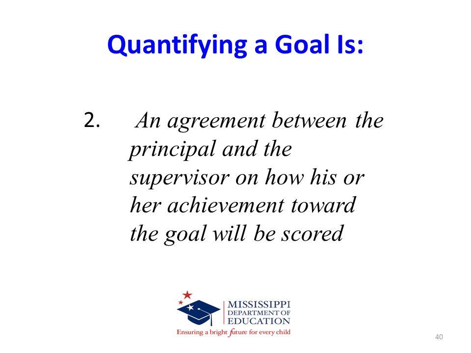 Quantifying a Goal Is: 2.