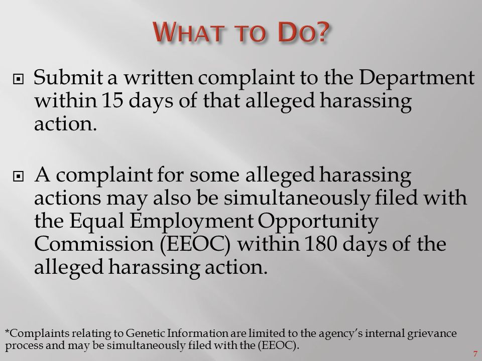 7  Submit a written complaint to the Department within 15 days of that alleged harassing action.