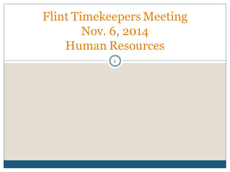 Flint Timekeepers Meeting Nov. 6, 2014 Human Resources 1