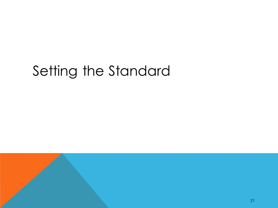 Setting the Standard 21