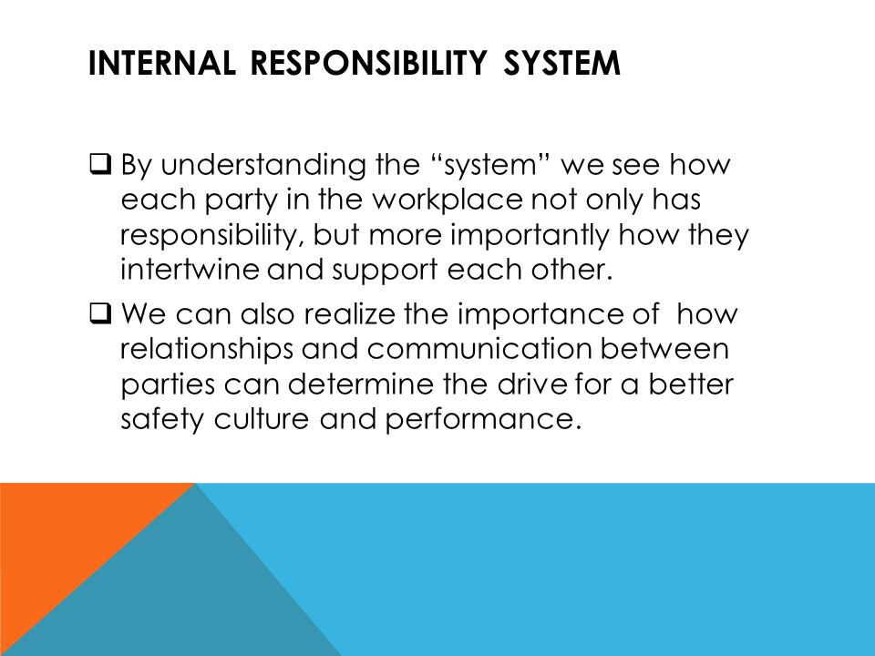 """INTERNAL RESPONSIBILITY SYSTEM  By understanding the """"system"""" we see how each party in the workplace not only has responsibility, but more importantl"""