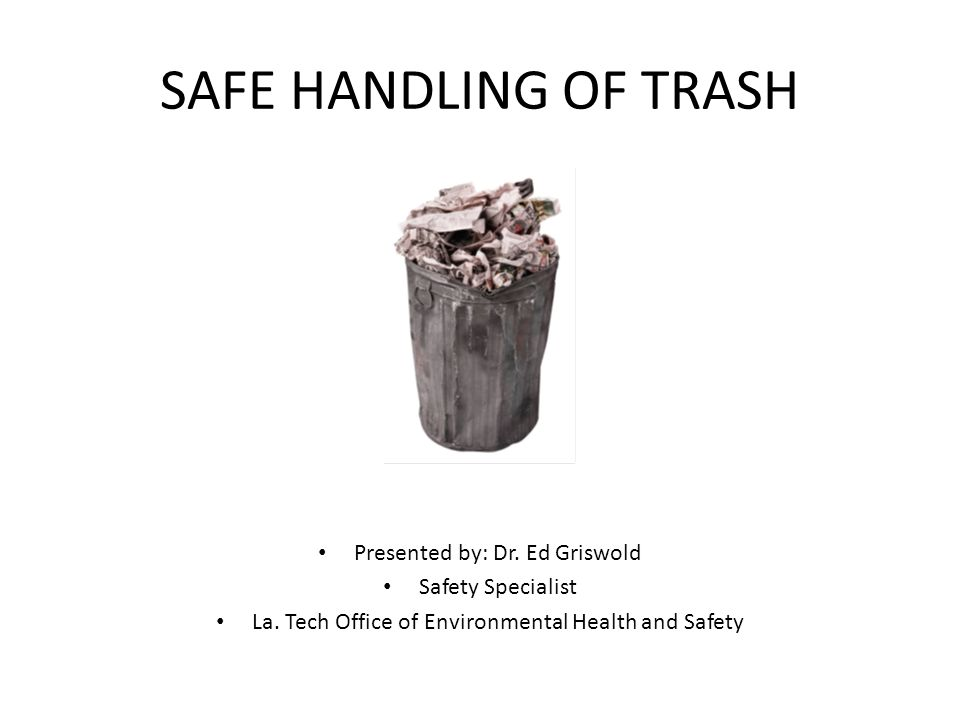 GENERAL SAFETY RULES WHEN HANDLING TRASH 12.