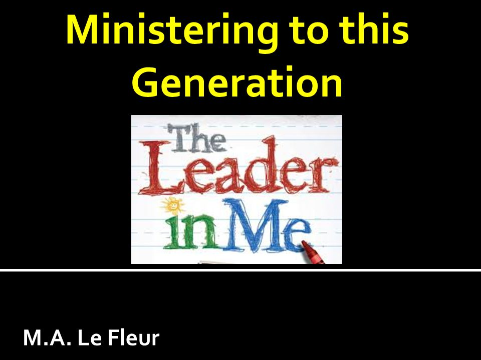 Ministering to this Generation M.A. Le Fleur