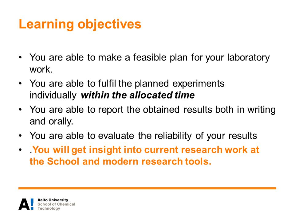 Learning objectives You are able to make a feasible plan for your laboratory work.