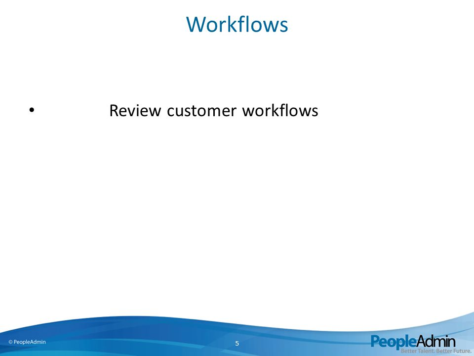 Workflows Review customer workflows 5