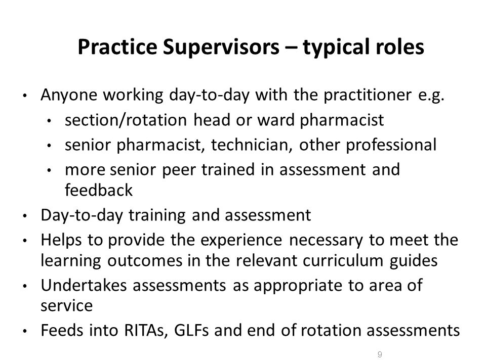 10 DAP lead (Defined area of practice) A type of Practice Supervisor – day-to-day training and assessment Runs DAP placement, helps to identify DAP tasks Participates in DAP development & maintenance Each Training Centre has it's own relationship between DAP leads, Educational Supervisors and the Educational Programme Director