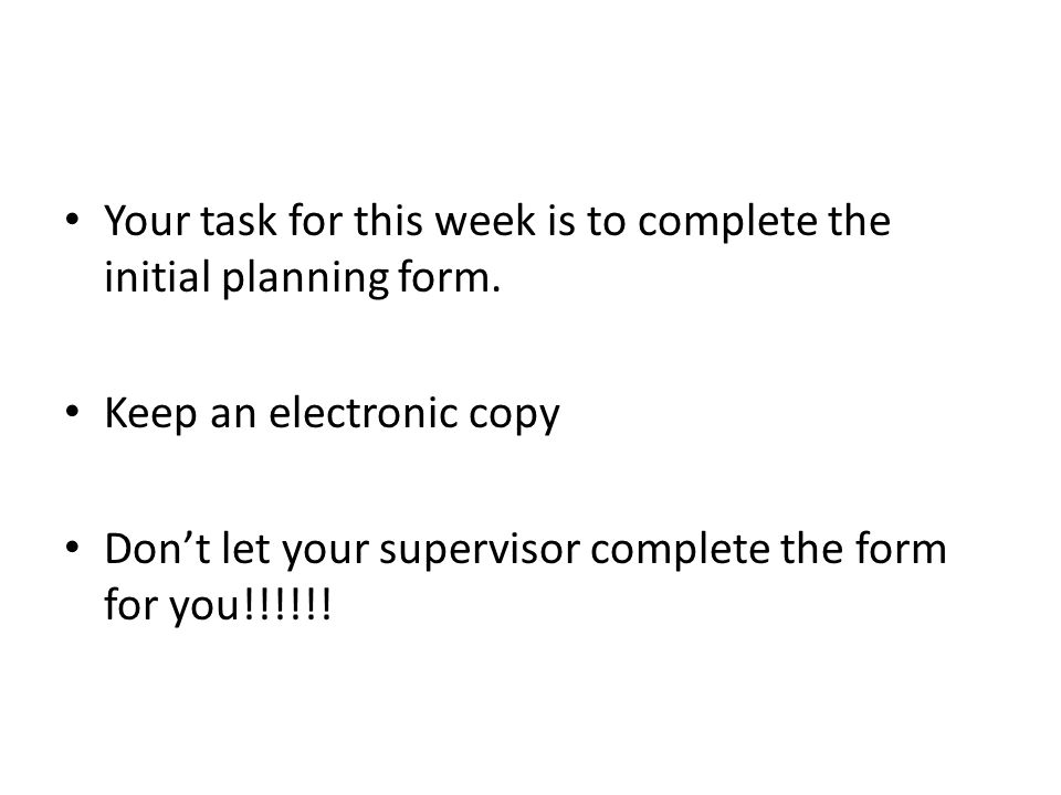 Your task for this week is to complete the initial planning form.