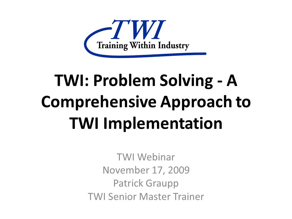 TWI Problem Solving: Two Views Compared to Toyota Problem Solving – How do the two programs compare.