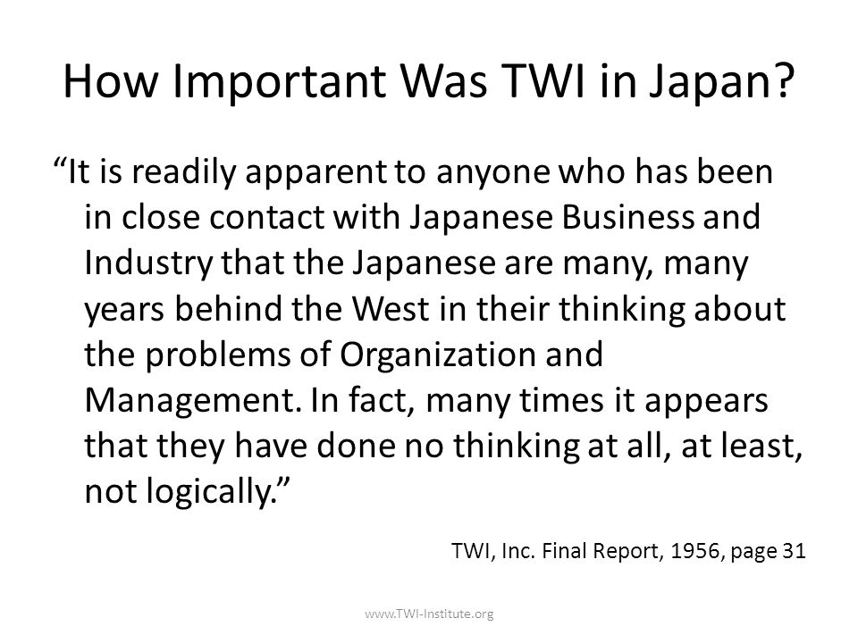 How Important Was TWI in Japan.