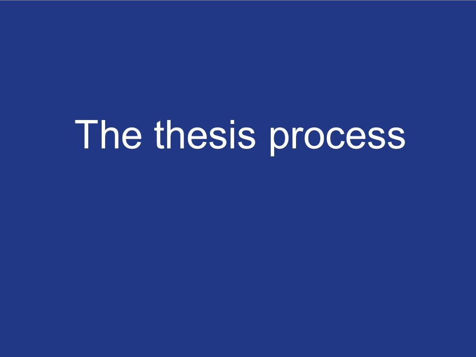 Sophie Esmann Andersen: Writing your thesis Marts 2014 AARHUS UNIVERSITY BUSINESS AND SOCIAL SCIENCES CENTRE FOR CORPORATE COMMUNICATION 18 The thesis process