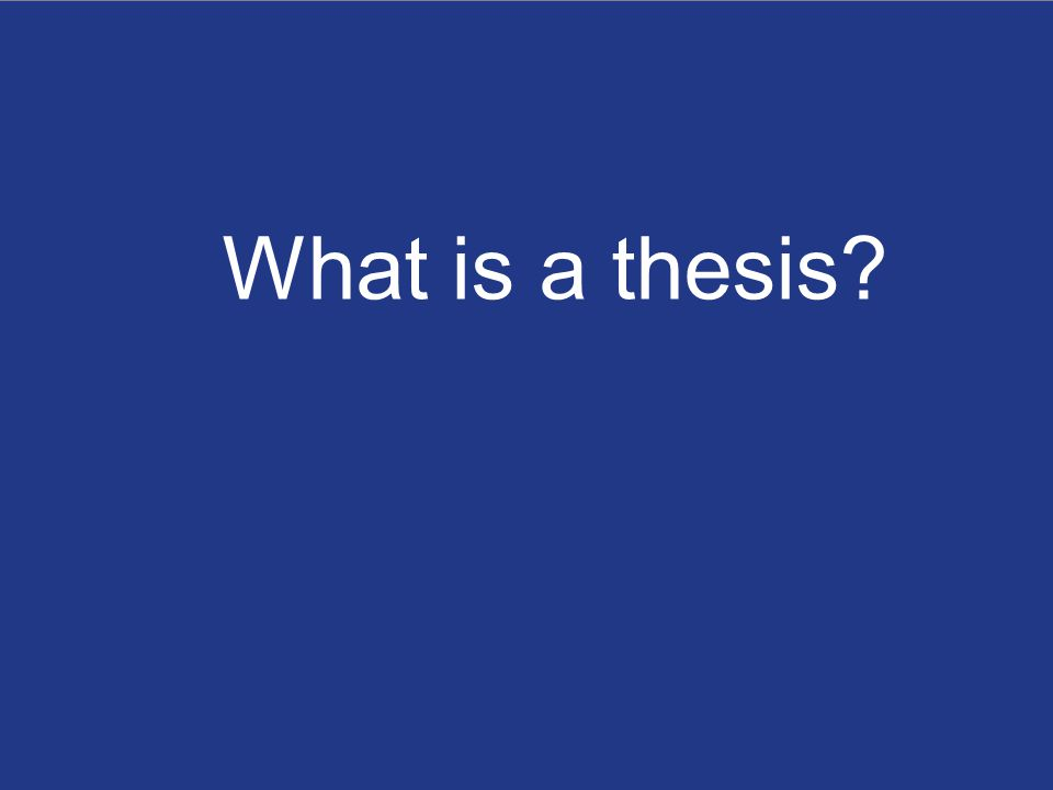 Sophie Esmann Andersen: Writing your thesis Marts 2014 AARHUS UNIVERSITY BUSINESS AND SOCIAL SCIENCES CENTRE FOR CORPORATE COMMUNICATION 3 What is a thesis?