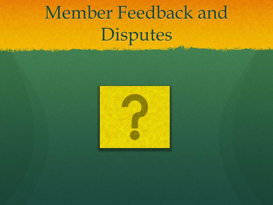 Member Feedback and Disputes