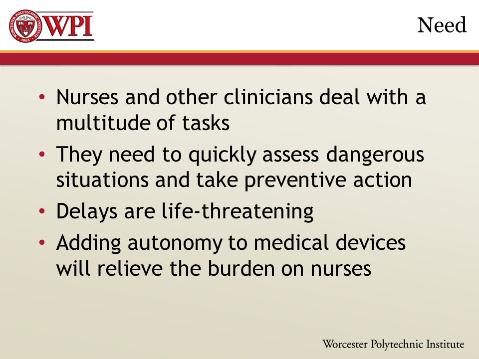 Nurses and other clinicians deal with a multitude of tasks They need to quickly assess dangerous situations and take preventive action Delays are life