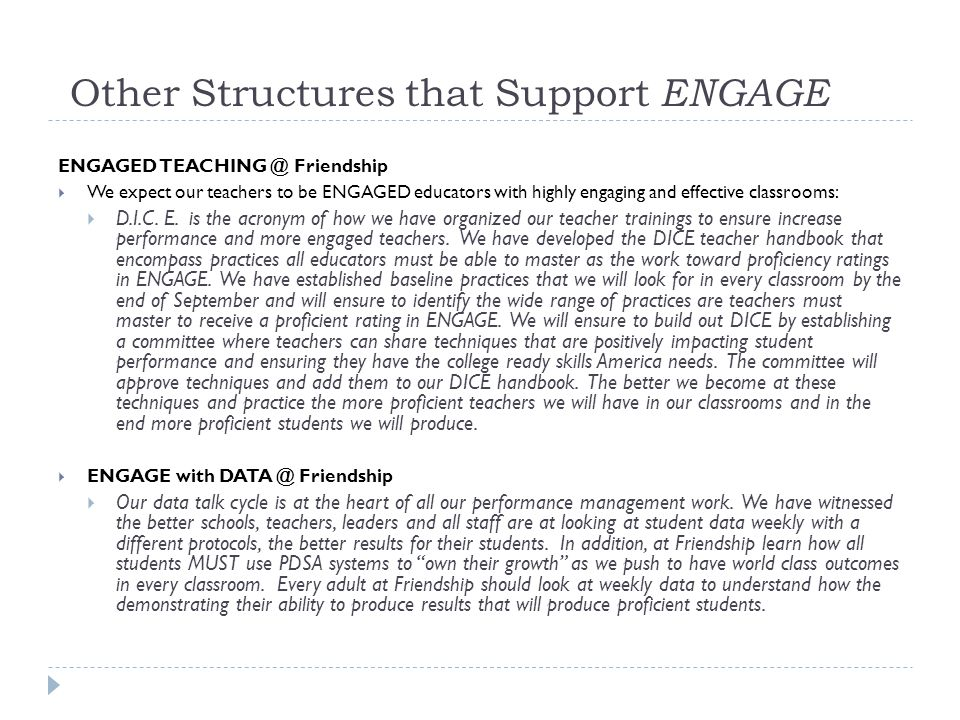 Other Structures that Support ENGAGE ENGAGED TEACHING @ Friendship  We expect our teachers to be ENGAGED educators with highly engaging and effective classrooms:  D.I.C.