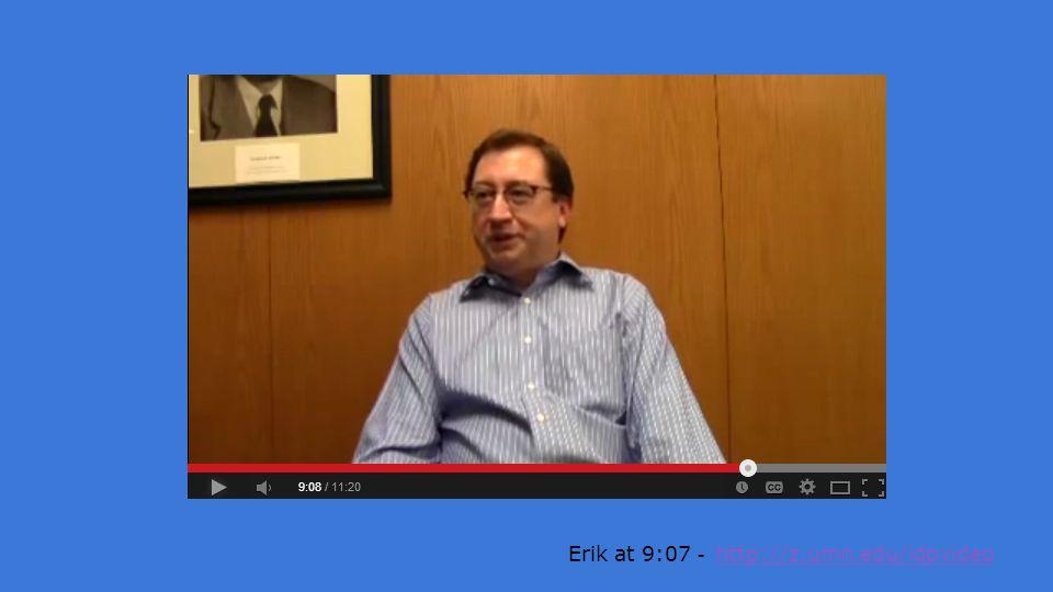 Erik at 9:07 - http://z.umn.edu/idpvideo http://z.umn.edu/idpvideo