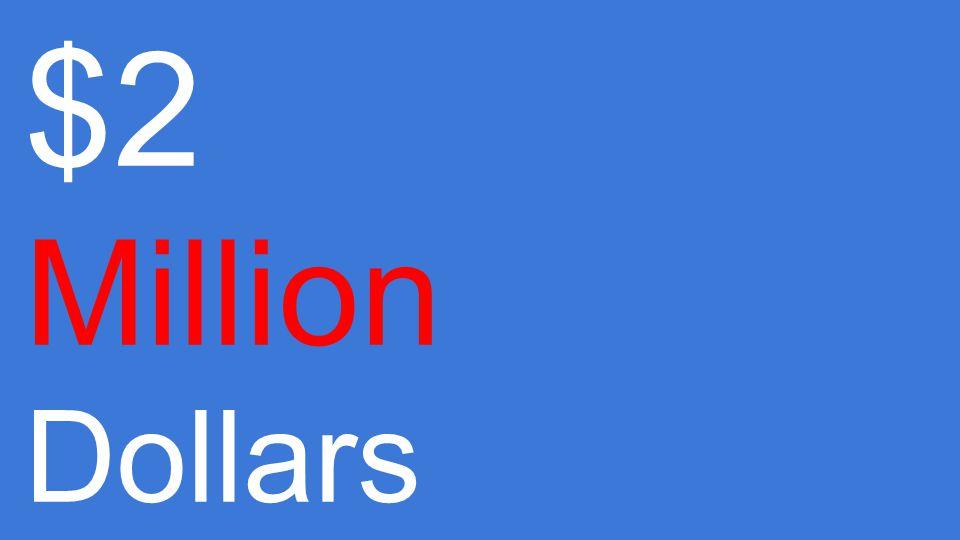 $2 Million Dollars