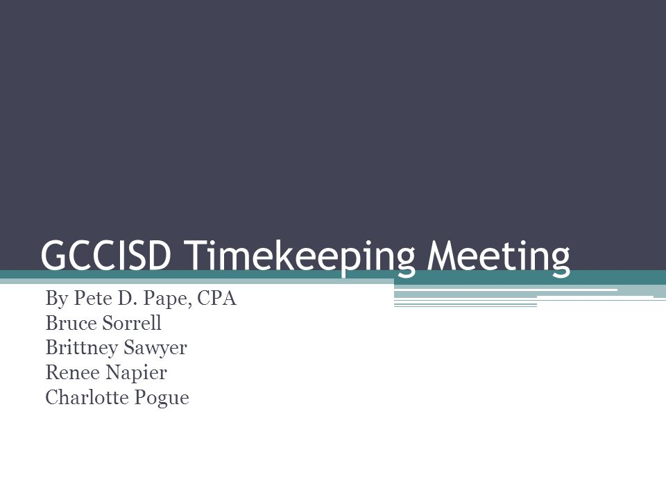 GCCISD Timekeeping Meeting By Pete D.