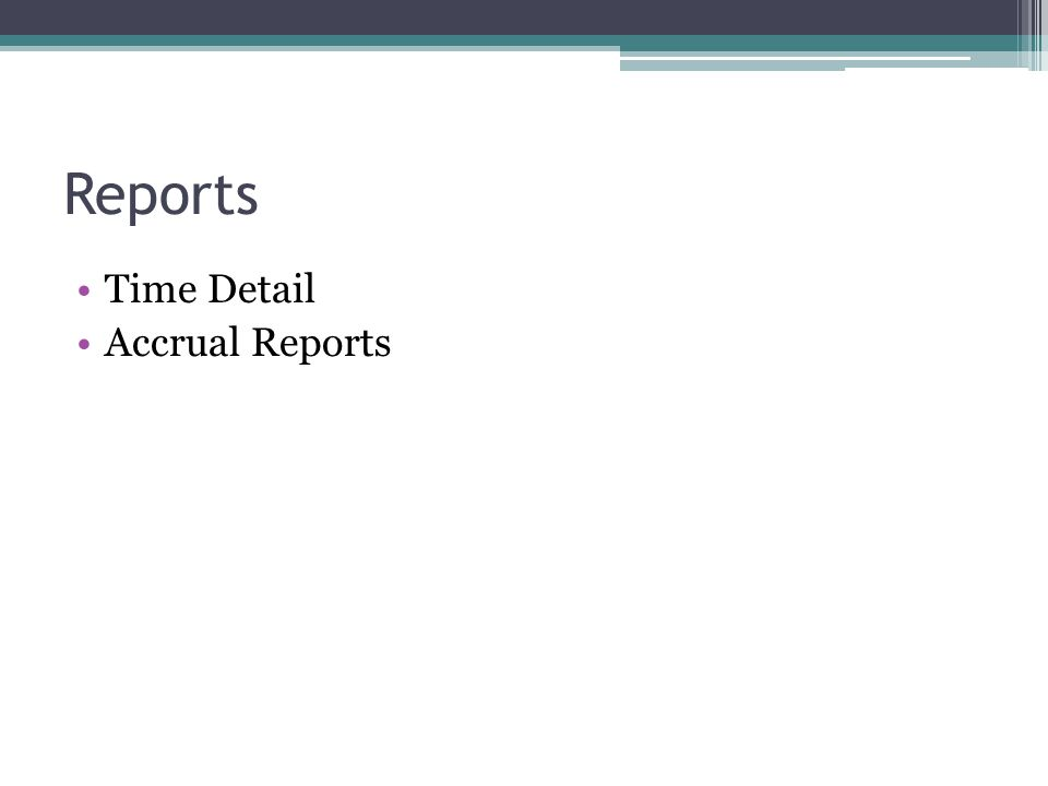Reports Time Detail Accrual Reports