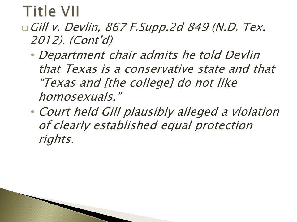  Gill v. Devlin, 867 F.Supp.2d 849 (N.D. Tex. 2012).