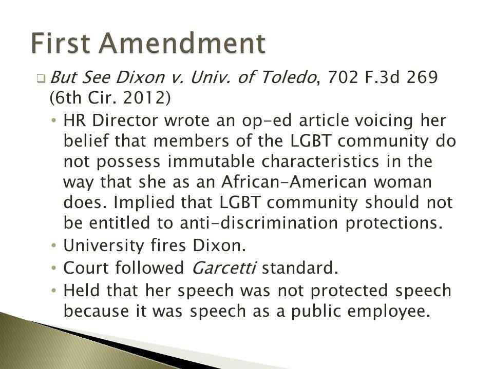  But See Dixon v. Univ. of Toledo, 702 F.3d 269 (6th Cir.