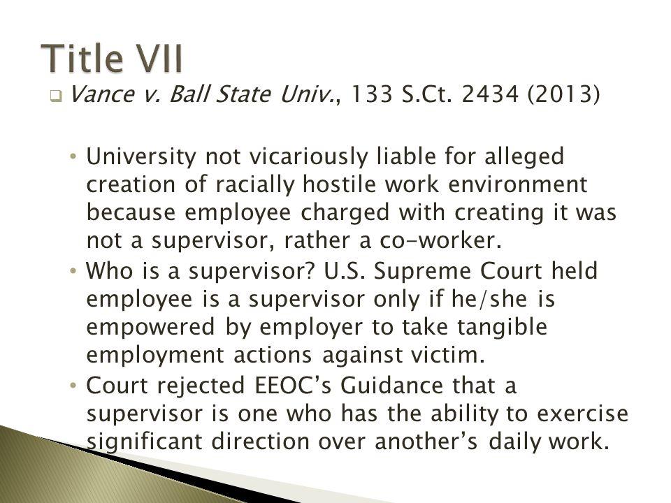  Vance v. Ball State Univ., 133 S.Ct.
