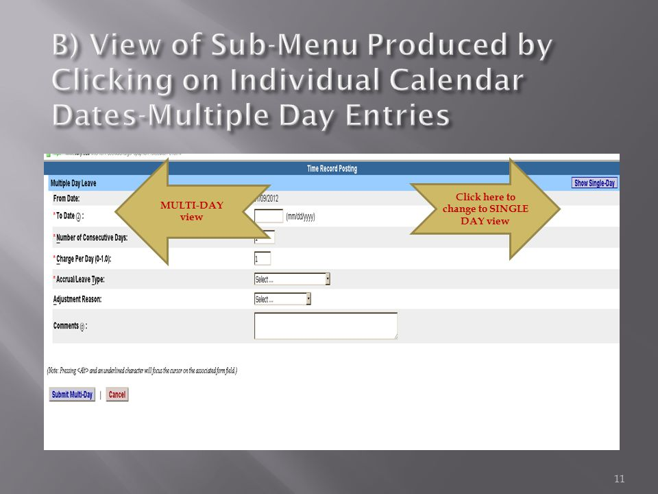 11 Click here to change to SINGLE DAY view MULTI-DAY view