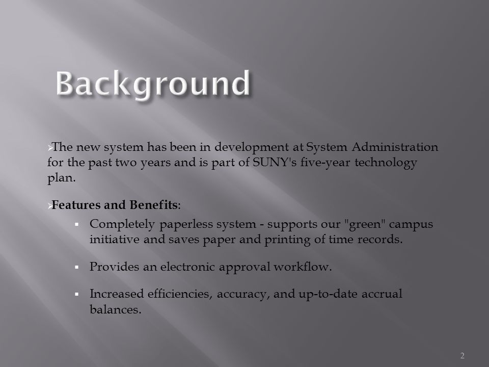  The new system has been in development at System Administration for the past two years and is part of SUNY s five-year technology plan.