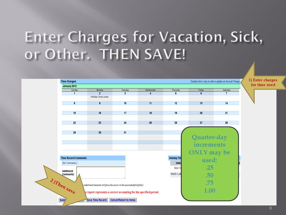 9 1) Enter charges for time used Quarter-day increments ONLY may be used:.25.50.75 1.00