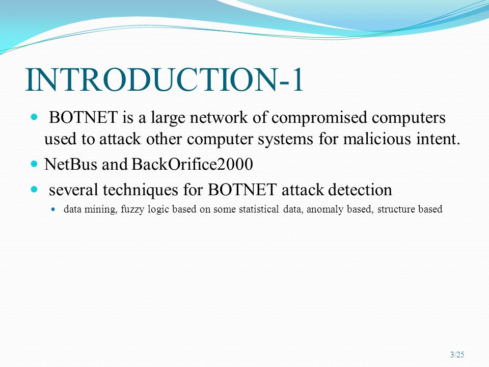 BOTNET is a large network of compromised computers used to attack other computer systems for malicious intent.
