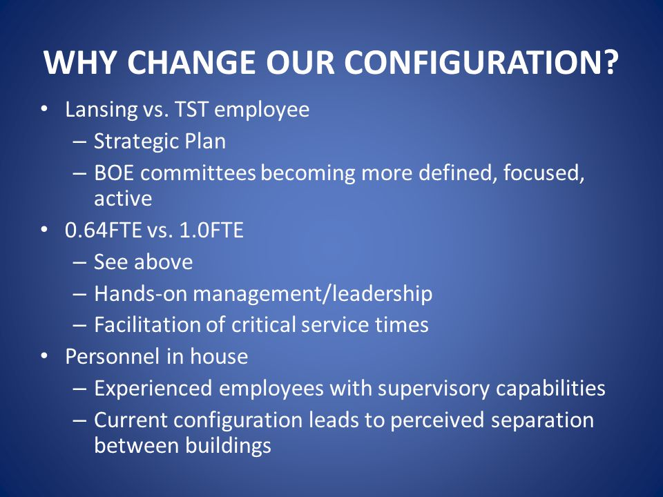 WHY CHANGE OUR CONFIGURATION. Lansing vs.