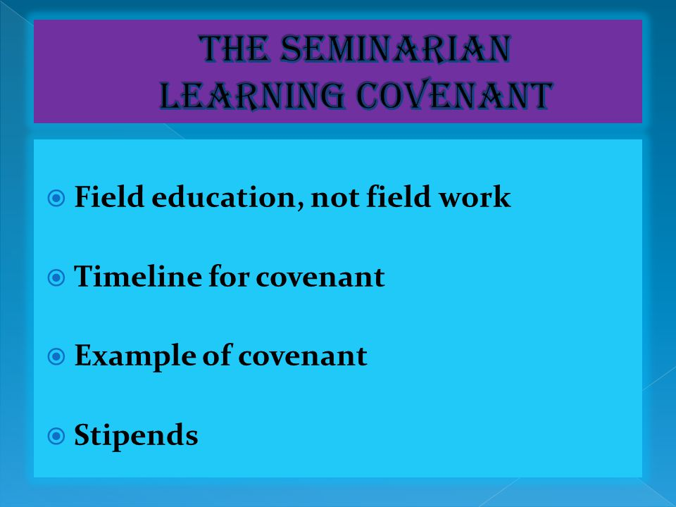 Leadership emphasis is addressed in at least four ways:  Seminarian Learning Covenant  Seminarian Report  Field Education Site Reflection Paper  Leadership Project Leadership emphasis is addressed in at least four ways:  Seminarian Learning Covenant  Seminarian Report  Field Education Site Reflection Paper  Leadership Project