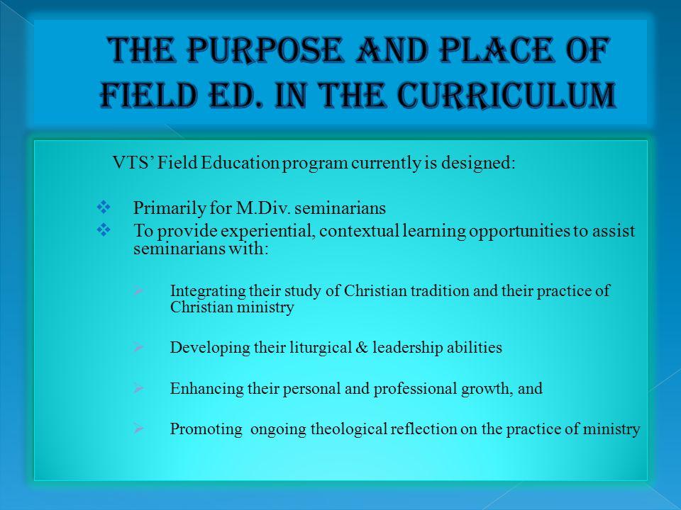 Practical Theology Field Ed.Liturgical skills Leadership skills CPEPastoral skills Liturgics, Homiletics, etc.