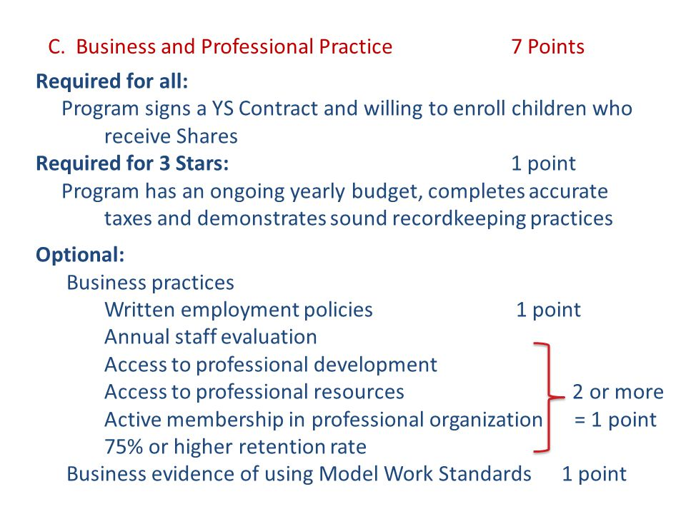 C. Business and Professional Practice 7 Points Required for all: Program signs a YS Contract and willing to enroll children who receive Shares Require