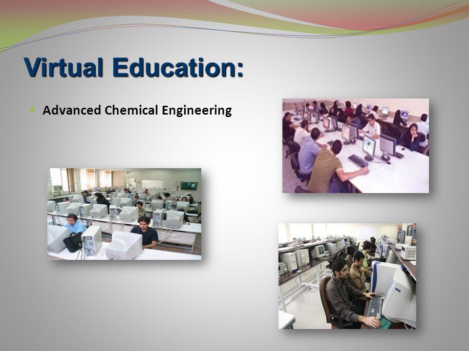 Virtual Education: Advanced Chemical Engineering