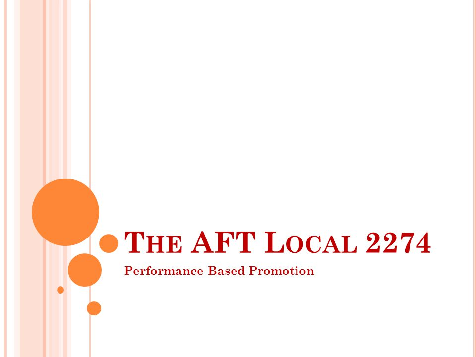 T HE AFT L OCAL 2274 Performance Based Promotion