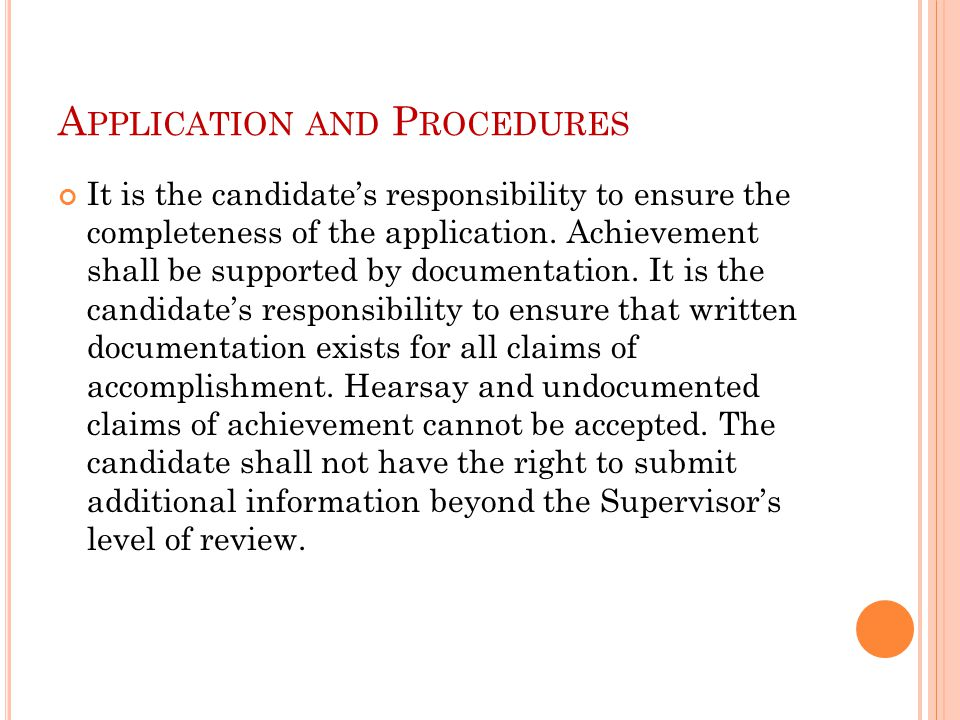 A PPLICATION AND P ROCEDURES It is the candidate's responsibility to ensure the completeness of the application.