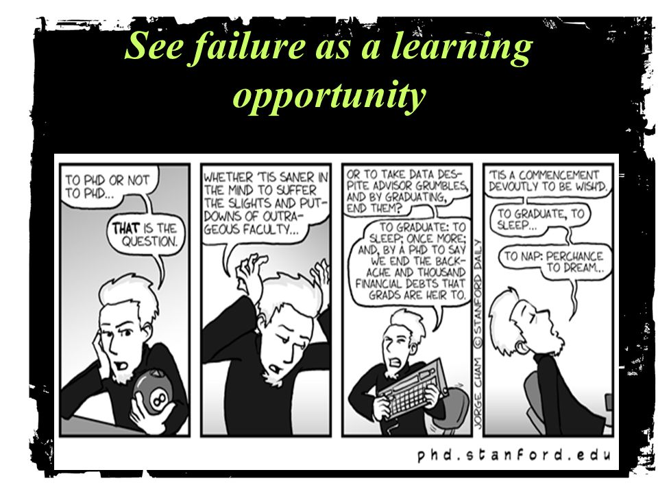 See failure as a learning opportunity.