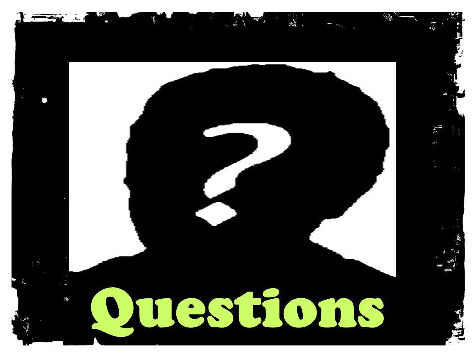 . Questions