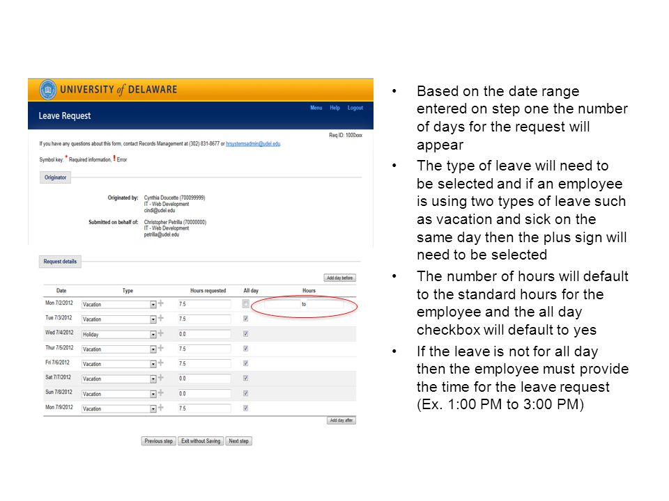 Based on the date range entered on step one the number of days for the request will appear The type of leave will need to be selected and if an employ