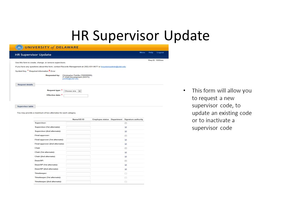HR Supervisor Update This form will allow you to request a new supervisor code, to update an existing code or to inactivate a supervisor code