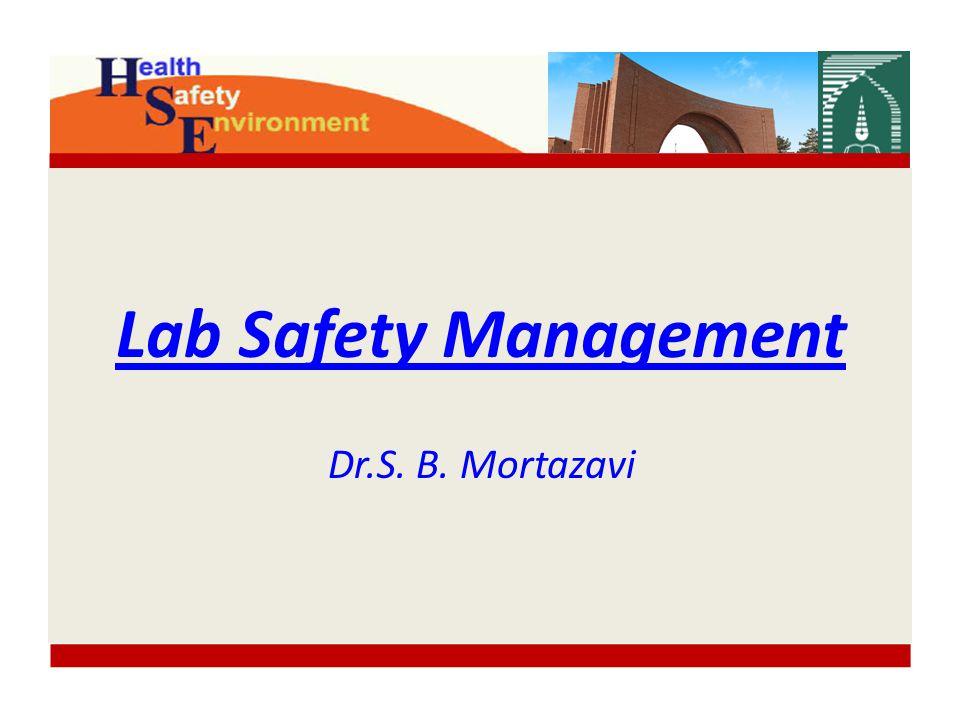 Lab Safety Management Dr.S. B. Mortazavi