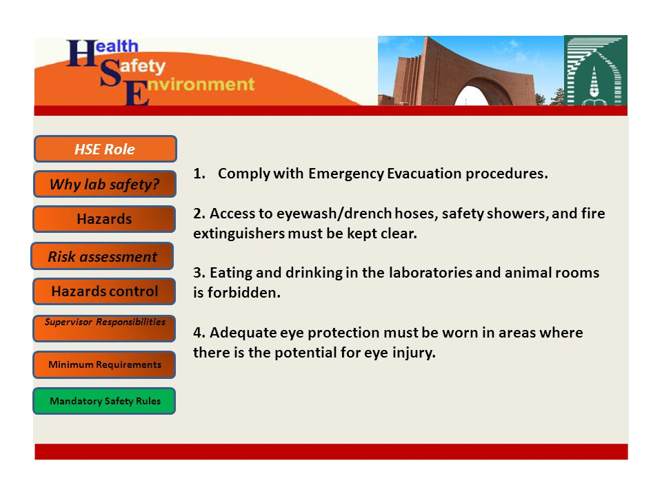 1.Comply with Emergency Evacuation procedures. 2.
