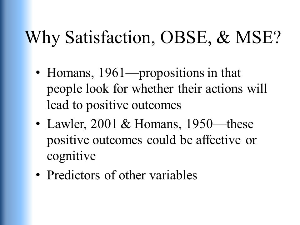 Why Satisfaction, OBSE, & MSE.